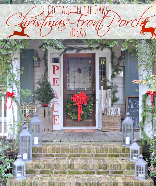 Christmas Front Porch Ideas & Cottage Christmas Front Porch 2015 - Cottage in the Oaks