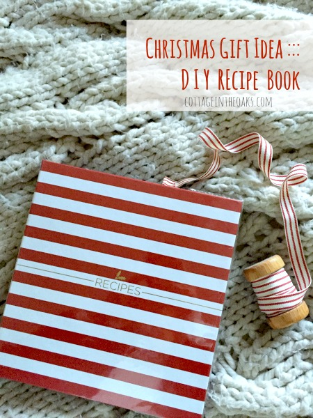 Christmas Gift Idea  DIY Recipe Book  Cottage in the Oaks