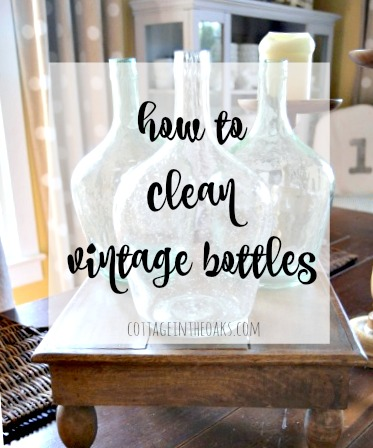 How to Clean Vintage Bottles - Cottage in the Oaks