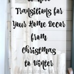 Simple Home Decor Transitions ::: Christmas to Winter